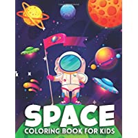 Space Coloring Book for Kids: Ultimate Outer Space Coloring with Astronauts, Rockets, Space Ships, Planets (Children