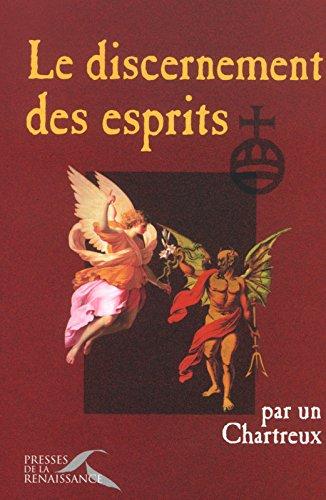 Le Discernement des esprits par Un Chartreux