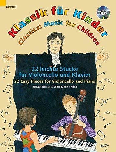 Klassik für Kinder: 22 leichte Stücke. Violoncello und Klavier. Ausgabe mit CD.