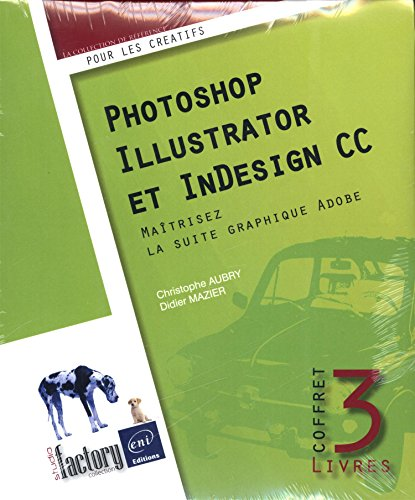 Photoshop, Illustrator et InDesign CC - Coffret de 3 livres : Maîtrisez la suite graphique Adobe