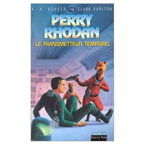 Perry Rhodan, tome 119 : Le Transmetteur temporel