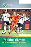 Verteidigen mit System: Von der Spielanalyse bis zur Trainingsform (DFB-Fachbuchreihe)
