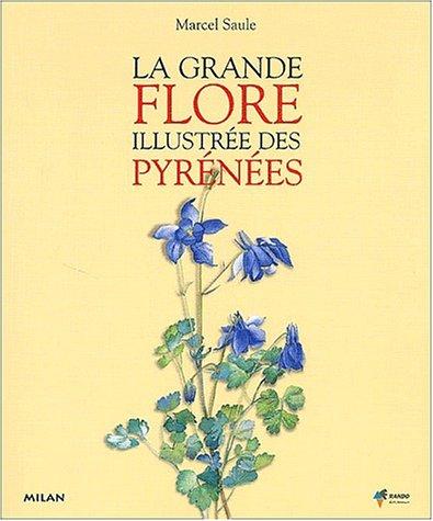 La grande flore illustrée des Pyrénées