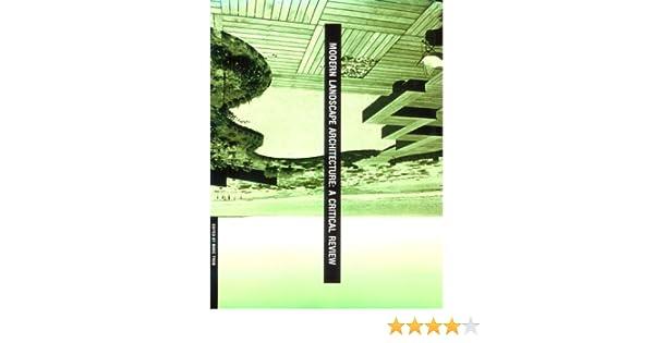 Modern Landscape Architecture  A Critical Review  Amazon de  Marc Treib   Fremdsprachige B cher. Modern Landscape Architecture  A Critical Review  Amazon de  Marc