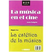 La musica en el cine & La estetica de la musica/ Music in Film & The Estetics of Music