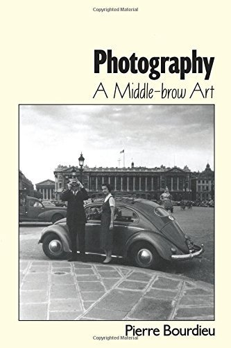 Photography: A Middle-brow Art by Pierre Bourdieu (1996-06-01)