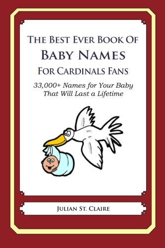 the-best-ever-book-of-baby-names-for-cardinals-fans-33000-names-for-your-baby-that-will-last-a-lifet