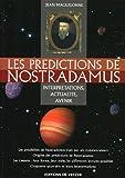Les prédictions de Nostradamus - Interprétations, actualité, avenir jusqu'en 2025