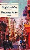 Das junge Kairo (Unionsverlag Taschenbücher) - Nagib Machfus