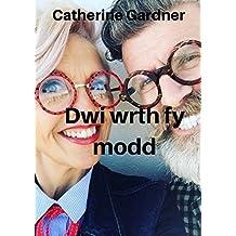 Dwi wrth fy modd (Welsh Edition)