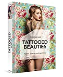 TATTOOED BEAUTIES - Tattoo Photography (English Edition): Stylish, creative, and super sexy -