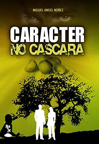 Carácter no cáscara por Miguel Ángel Núñez