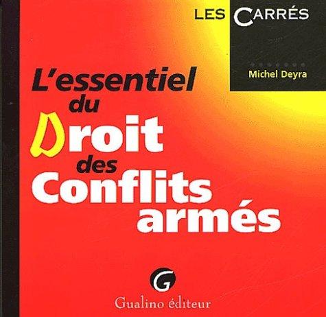 L'essentiel du droit des conflits armés par Michel Deyra