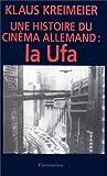 UNE HISTOIRE DU CINEMA ALLEMAND.LA UFA