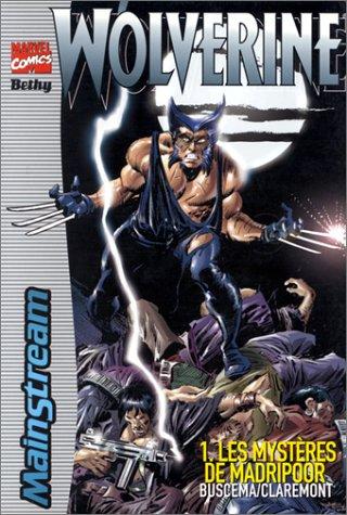 Wolverine, tome 1 : Les mystères de Madripoor (Marvel)