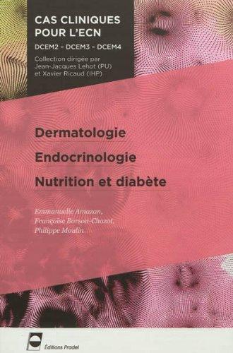 Dermatologie - Endocrinologie - Nutrition et diabte: DCEM2 - DCEM3 - DCEM4.