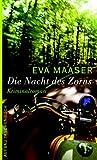 Die Nacht des Zorns: Kriminalroman - Eva Maaser