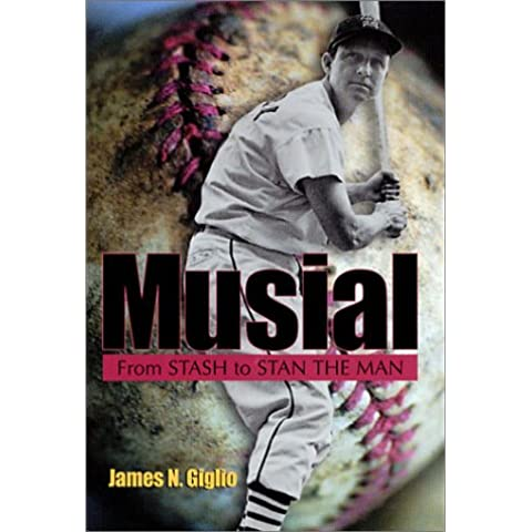 Musial: From Stash to Stan the Man (Missouri Biography)