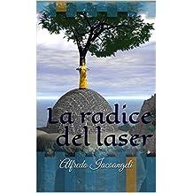 La radice del laser (Italian Edition)