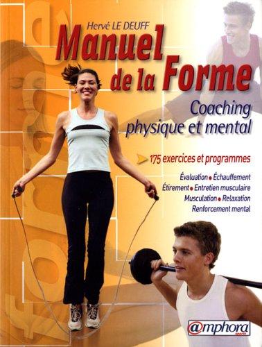 Le manuel de la forme : Coaching physique et mental par Hervé Le Deuff