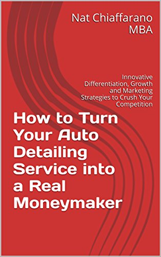 how-to-turn-your-auto-detailing-service-into-a-real-moneymaker-innovative-differentiation-growth-and