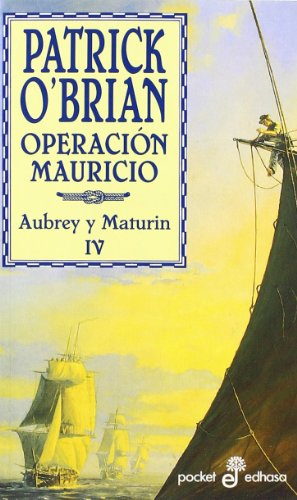 Operacion Mauricio: Una Novela de la Armada Inglesa / Mauritius Command (Aubrey y Maturin) por Patrick O'Brian