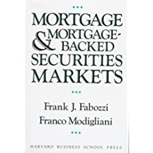 Mortgages and Mortgage-backed Securities Markets (Harvard Business School Press Series in Financial Services Management)