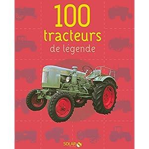 100 TRACTEURS DE LEGENDE
