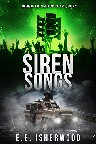ebook: Siren Songs: Sirens of the Zombie Apocalypse, Book 2 (B019AJC8K6)