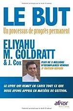 Le but - Un processus de progrès permanent de Eliyahu M. Goldratt