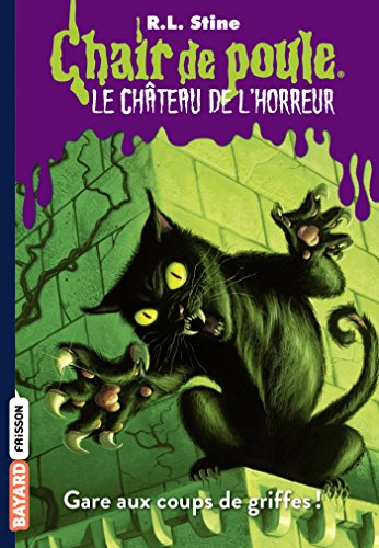 Le château de l'horreur (1) : Gare aux coups de griffes !