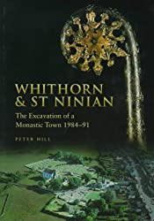 Whithorn and St. Ninian: The Excavations of a Monastic Town, 1984-91 (Archaeology)
