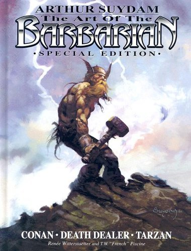 The Art of the Barbarian: Conan, Tarzan, Death Dealer by Arthur Sulyam (2006-01-01)