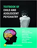 #9: Textbook of Child and Adolescent Psychiatry 1st/2017