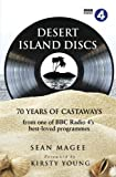 'For seventy years now Desert Island Discs has managed that rare feat – to be both enduring and relevant. By casting away the biggest names of the day in science, business, politics, showbiz, sport and the arts, it presents a cross-sectional snaps...