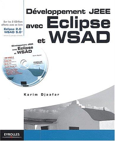 Développement J2EE avec Eclipse et WSAD (+ 2 CD-Rom)