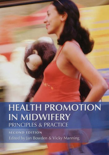 Health Promotion in Midwifery 2nd Edition: Principles and practice (Hodder Arnold Publication)