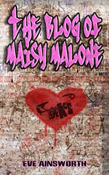 The Blog of Maisy Malone by [Ainsworth, Eve]