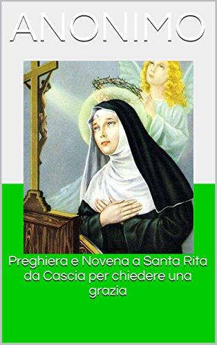 Preghiera E Novena A Santa Rita Da Cascia Per Chiedere Una Grazia