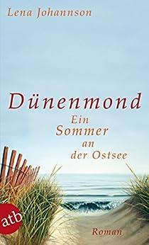 Dünenmond: Ein Sommer an der Ostsee. Roman