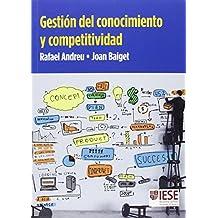 GESTION DEL CONOCIMIENTO Y COMPETITIVIDAD (Libros IESE)