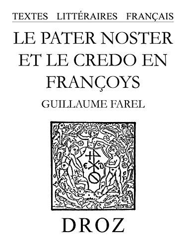 Télécharger en ligne Le Pater Noster et le credo en françoys pdf epub