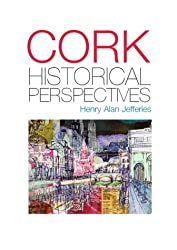 Cork City: Perspectives of an Urban Past