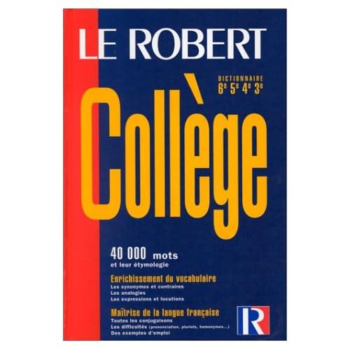 Le Robert Collège. Pour les élèves de 12 à 15 ans, de la 6e à la fin de la 3e
