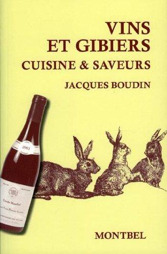 Vins et gibier: Cuisine et saveurs. par Jacques Boudin