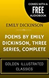 Image de Poems by Emily Dickinson, Three Series, Complete: By Emily Elizabeth Dickinson -