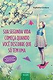 Sua Segunda Vida Começa Quando Você Descobre que Só Tem Uma (Em Portuguese do Brasil)