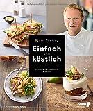 Einfach und köstlich - Schnelle Genussküche mit Pfiff (Kochbücher von Björn Freitag) bei Amazon kaufen