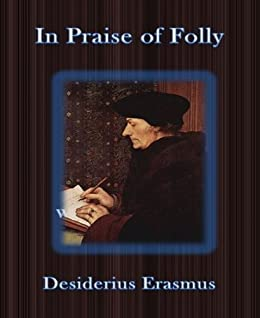 In Praise of Folly by [Erasmus, Desiderius]