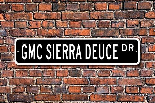 Celycasy Sierra Deuce GMC Sierra Deuce Schild